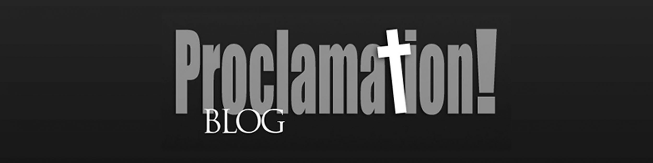 Proclamation! Blog